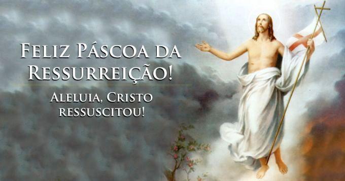 .Hoje é a Páscoa da Ressurreição.
